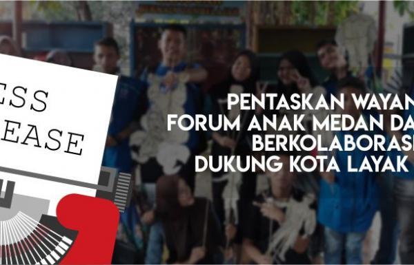 Pentaskan Wayang, Forum Anak Medan dan Binjai Berkolaborasi Dukung Kota Layak Anak